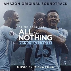 All or Nothing: Manchester City Soundtrack (Micka Luna) - Carátula