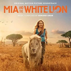 Mia And The White Lion - Armand Amar - 07/06/2019
