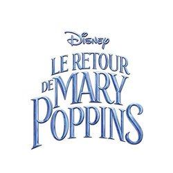 Le Retour de Mary Poppins Soundtrack (Marc Shaiman, Marc Shaiman, Scott Wittman) - CD cover