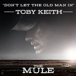 The Mule: Don't Let the Old Man In - Toby Keith - 21/12/2018