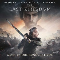The Last Kingdom Soundtrack (John Lunn, Eivør Pálsdóttir) - CD cover