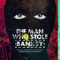 The Man Who Stole Banksy Soundtrack (Federico Dragogna	, Victor Kwality) - CD cover