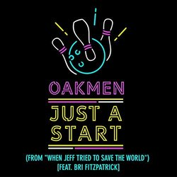 Just a Start - When Jeff Tried to Save the World - Oakmen  - 14/12/2018