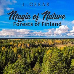 Magic of nature - Forests of Finland サウンドトラック (J. Oskar) - CDカバー