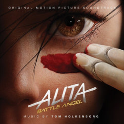 Alita: Battle Angel Colonna sonora (Various Artists, Tom Holkenborg, Junke XL) - Copertina del CD