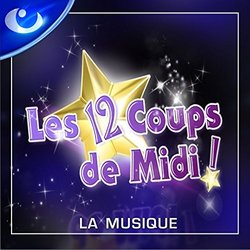 Les 12 coups de midi: La musique Soundtrack (Various Artists, Jean-Michel Bernard) - CD cover