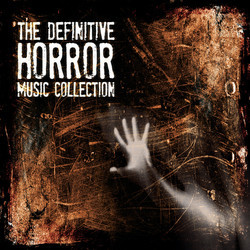 The Definitive Horror Music Collection 声带 (James Bernard, Carter Burwell, Michael Giacchino, Billy Goldenberg, John Murphy, Mike Oldfield, Gerard Schurmann, Johan Söderqvist, Dimitri Tiomkin, Franz Waxman, Christopher Young) - CD封面