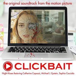 Clickbait Soundtrack (Sophia Cacciola, Catherine Capozzi, Michael J. Epstein, Night Kisses) - CD cover
