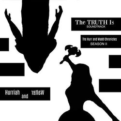 The Hurr and Madd Chronicles, Season II The Truth Is Soundtrack (Hurriah and Walter) - Carátula