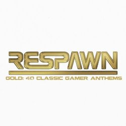 Respawn Gold: 40 Classic Gamer Anthems Soundtrack (Various Artists) - CD cover