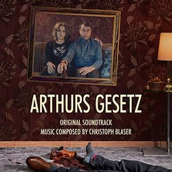 Arthurs Gesetz Soundtrack (Christoph Blaser) - CD-Cover