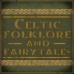 Celtic Folklore and Fairytales - Various Artists - 01/02/2019