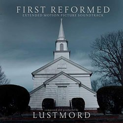 First Reformed - Lustmord  - 01/02/2019