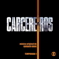 Carcereiros - Temporada 1 Soundtrack (Garbato Bros) - CD-Cover