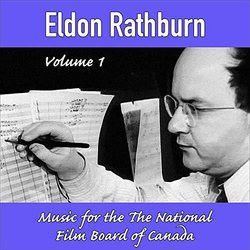 Eldon Rathburn Vol.1: Music for The National Film Board of Canada Soundtrack (Eldon Rathburn) - Carátula