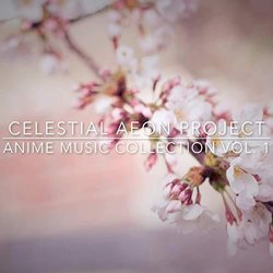 Anime Music Collection Vol. 1 Soundtrack (Celestial Aeon Project) - Carátula
