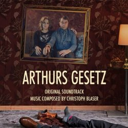 Arthurs Gesetz Soundtrack (Christoph Blaser) - CD cover