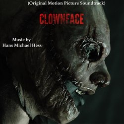 Clownface Soundtrack (Hans Michael Anselmo Hess) - CD-Cover
