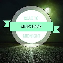 Road To Midnight - Miles Davis Ścieżka dźwiękowa (Various Artists, Miles Davis) - Okładka CD