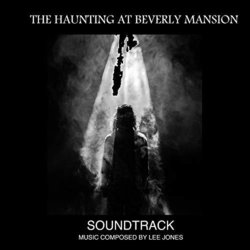 The Haunting at Beverly Mansion - Lee Jones - 23/08/2019