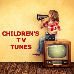 Children's TV Tunes 声带 (Various Artists, TV Kids & The TV Themes Players & M) - CD封面