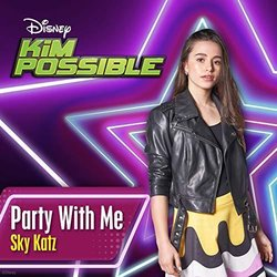 Kim Possible: Party with Me - Sky Katz, Various Artists - 28/02/2019
