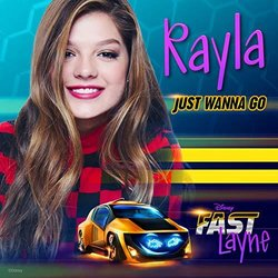 Fast Layne: Just Wanna Go - Various Artists, Rayla  - 28/02/2019