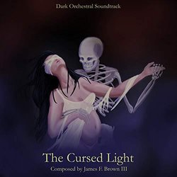 The Cursed Light Soundtrack (James F. Brown III) - CD cover