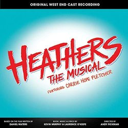 Heathers the Musical - Laurence O'Keefe, Laurence O'Keefe, Kevin Murphy, Kevin Murphy - 01/03/2019