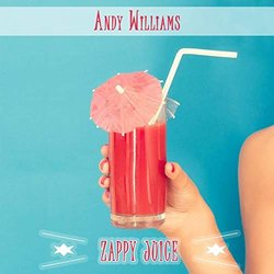 Zappy Juice - Andy Williams - Andy Williams - 28/02/2019