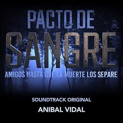 Pacto de Sangre Soundtrack (Anibal Vidal) - CD cover