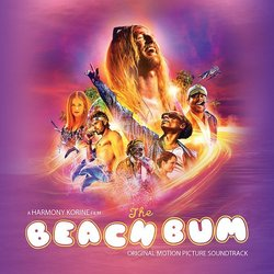 The Beach Bum Bande Originale (Various Artists, John Debney) - Pochettes de CD
