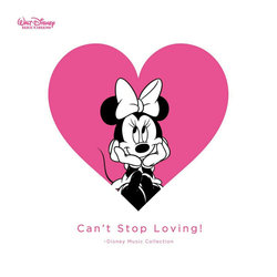 Can't Stop Loving! - Disney Music Collection Soundtrack (Various Artists) - CD cover