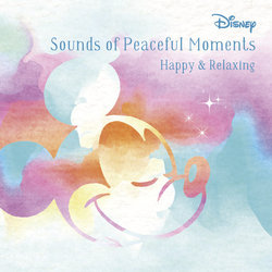 Disney Sounds Of Peaceful Moments: Happy / Relax Ścieżka dźwiękowa (Various Artists) - Okładka CD