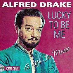 Alfred Drake: Lucky to Be Me - A Life in Music Soundtrack (Various Artists, Alfred Drake) - CD cover