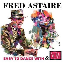 Fred Astaire: Easy To Dance With / Now Bande Originale (Various Artists) - Pochettes de CD