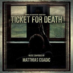 Ticket For Death Soundtrack (Matthias Coadic) - CD-Cover