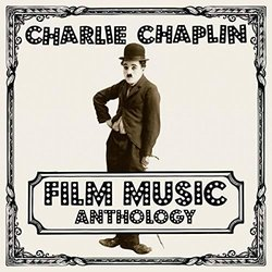 Charlie Chaplin Film Music Anthology - Charlie Chaplin - 10/05/2019