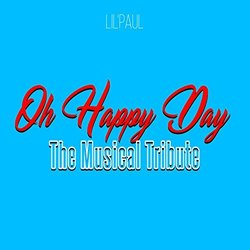 Oh Happy Day: The Musical Tribute - Lil' Paul, Various Artists - 24/04/2019