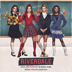 Riverdale: Special Episode - Heathers the Musical - Kevin Murphy Walunas, Laurence O'Keefe - 24/04/2019