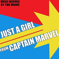 Just a Girl From Captain Marvel - Music Inspired by the Movie - Various Artists - 24/04/2019