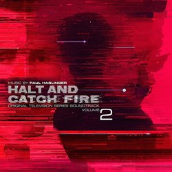 Halt and Catch Fire Vol 2 Soundtrack (Paul Haslinger) - CD cover
