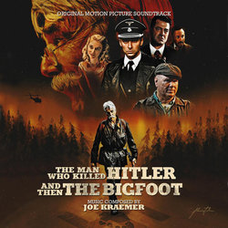 The Man Who Killed Hitler and then The Bigfoot Soundtrack (Joe Kraemer) - CD-Cover