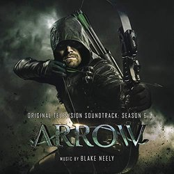 Arrow: Season 6 Soundtrack (Blake Neely) - CD cover
