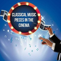 Classical Music Pieces in the Cinema Colonna sonora (Various Artists) - Copertina del CD