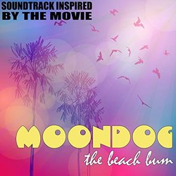 The Beach Bum: Moondog Soundtrack (Various Artists) - CD cover