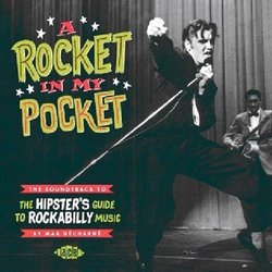 A Rocket in My Pocket: Soundtrack to The Hipster's Guide to Rockabilly Music - Various Artists - 08/05/2019