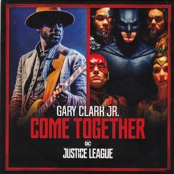 Justice League: Come Together -  Junkie XL, Gary Clark Jr., Various Artists - 03/05/2019