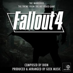 Fallout 4 : The Wanderer : Main Theme - Dion  - 24/05/2019