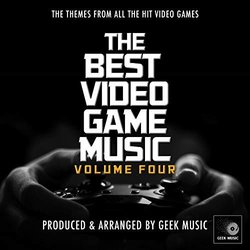 The Best Video Game Music, Vol. 4 - Geek Music - 07/06/2019